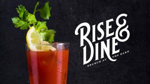 Graphic with a bloody mary that says rise and dine